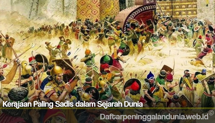 Kerajaan Paling Sadis dalam Sejarah Dunia