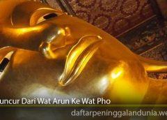 Meluncur Dari Wat Arun Ke Wat Pho