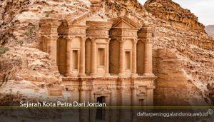 Sejarah Kota Petra Dari Jordan