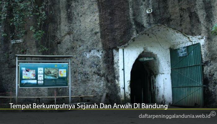 Tempat Berkumpulnya Sejarah Dan Arwah DI Bandung