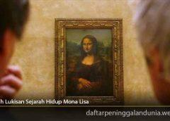 Kisah Lukisan Sejarah Hidup Mona Lisa