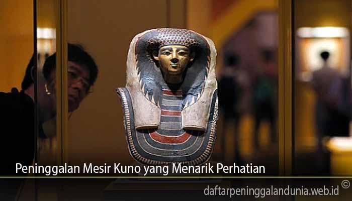 Peninggalan Mesir Kuno yang Menarik Perhatian
