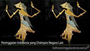 Peninggalan Indonesia yang Disimpan Negara Lain