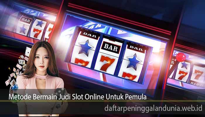 Tutorial Bermain Judi Slot Online untuk Pemula - Policyinstitute Situs Bola  Online dan Judi Online Terpercaya